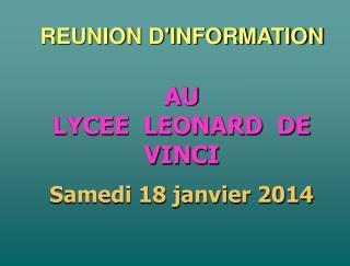 AU LYCEE  LEONARD  DE  VINCI Samedi 18 janvier 2014