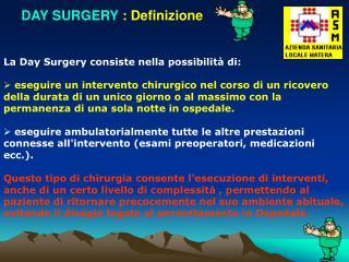 La Day Surgery consiste nella possibilit� di: