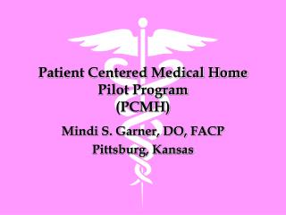 Patient Centered Medical Home Pilot Program  (PCMH)