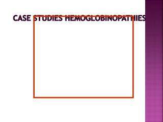 Case Studies Hemoglobinopathies