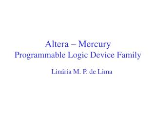 Altera – Mercury Programmable Logic Device Family
