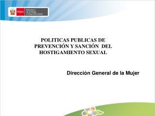 POLITICAS PUBLICAS DE PREVENCIÓN Y SANCIÓN  DEL HOSTIGAMIENTO SEXUAL