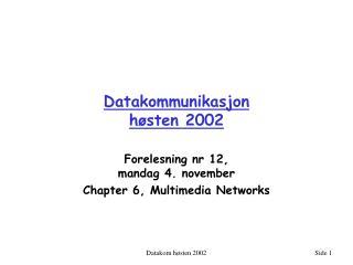 Datakommunikasjon  h�sten 2002