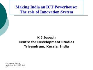 Making India an ICT Powerhouse: The role of Innovation System