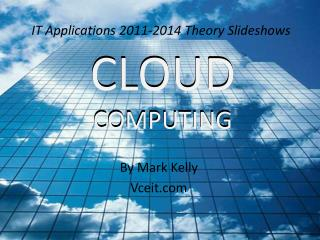 IT Applications 2011-2014 Theory Slideshows