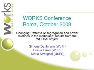 WORKS Conference  Roma, October 2008