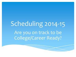 Scheduling 2014-15