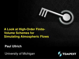A Look at High-Order Finite-Volume Schemes for Simulating Atmospheric Flows