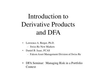 Introduction to Derivative Products and DFA