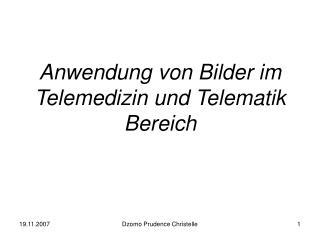Anwendung von Bilder im Telemedizin und Telematik Bereich