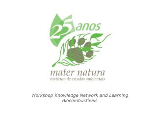 Workshop Knowledge Network and Learning Biocombustíveis