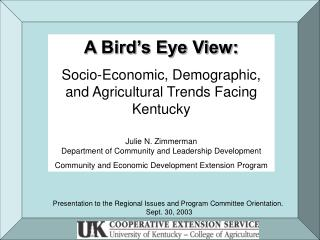 A Bird's Eye View: Socio-Economic, Demographic, and Agricultural Trends Facing Kentucky