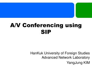 A/V Conferencing using SIP