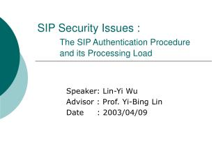SIP Security Issues : The SIP Authentication Procedure  	and its Processing Load