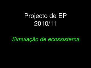Projecto de EP 2010/11