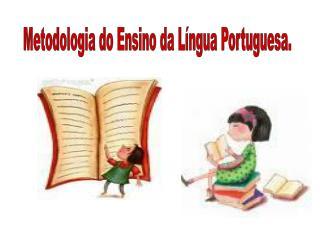 Metodologia do Ensino da L�ngua Portuguesa.