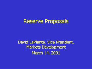 Reserve Proposals