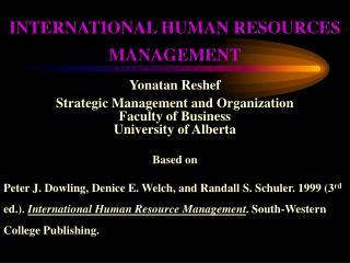 INTERNATIONAL HUMAN RESOURCES  MANAGEMENT Yonatan Reshef Strategic Management and Organization