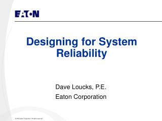 Designing for System Reliability