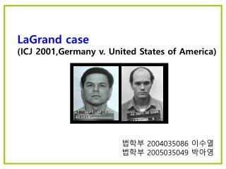 LaGrand case (ICJ 2001,Germany v. United States of America)