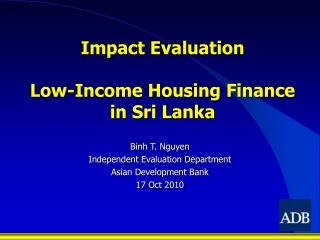 Impact Evaluation Low-Income Housing Finance in Sri Lanka