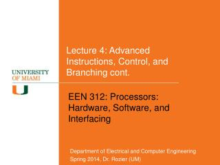 Lecture 4: Advanced Instructions, Control, and Branching cont.