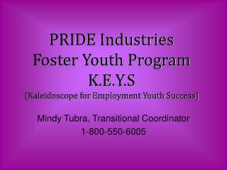 PRIDE Industries Foster Youth Program K.E.Y.S (Kaleidoscope for Employment Youth Success)