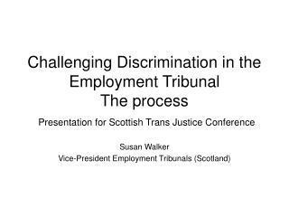 Susan Walker Vice-President Employment Tribunals (Scotland)