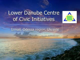 Lower Danube Centre  of Civic Initiatives