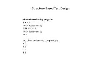 Given the Following program  IF X < Y  THEN Statement 1;  ELSE IF Y >= Z  THEN Statement 2;  END