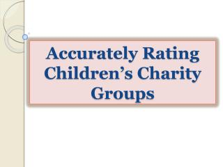Accurately Rating Children's Charity Groups