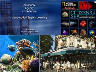 Autonomy  Agency  and Altruism Value-Added English Learning Tim Murphey  mitsmail1@gmail