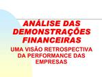 AN LISE DAS DEMONSTRA  ES FINANCEIRAS  UMA VIS O RETROSPECTIVA DA PERFORMANCE DAS EMPRESAS