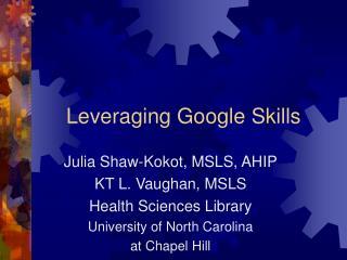 Leveraging Google Skills