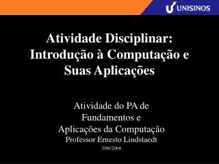 Atividade Disciplinar: Introdução à Computação e Suas Aplicações