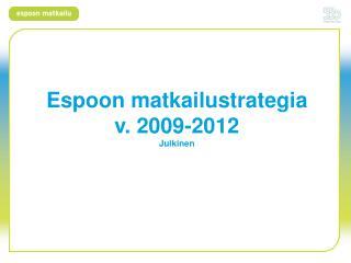 Espoon matkailustrategia v. 2009-2012 Julkinen