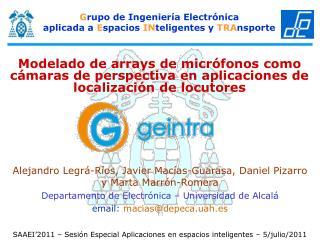 G rupo de Ingeniería Electrónica  aplicada a  E spacios  IN teligentes y  TRA nsporte