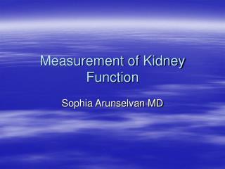 Measurement of Kidney Function