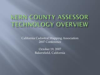 Kern County Assessor Technology Overview