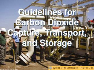 Guidelines for Carbon Dioxide Capture, Transport, and Storage