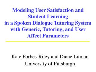 Kate Forbes-Riley and Diane Litman University of Pittsburgh