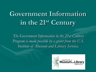 Government Information in the 21 st  Century