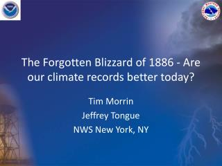 The Forgotten Blizzard of 1886 - Are our climate records better today?