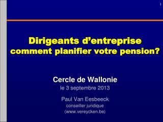 Dirigeants d'entreprise  comment planifier votre pension?