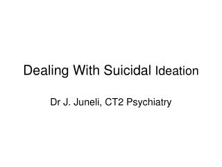 Dealing With Suicidal  Ideation