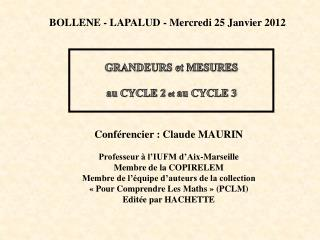 Conférencier: Claude MAURIN Professeur à l'IUFM d'Aix-Marseille  Membre de la COPIRELEM