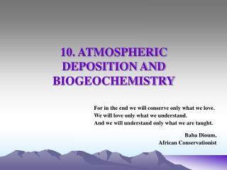 10. ATMOSPHERIC DEPOSITION AND BIOGEOCHEMISTRY