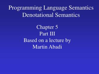 Programming Language Semantics Denotational Semantics