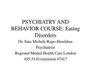 PSYCHIATRY AND BEHAVIOR COURSE: Eating Disorders