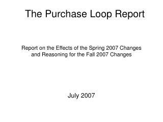 Report on the Effects of the Spring 2007 Changes  and Reasoning for the Fall 2007 Changes
